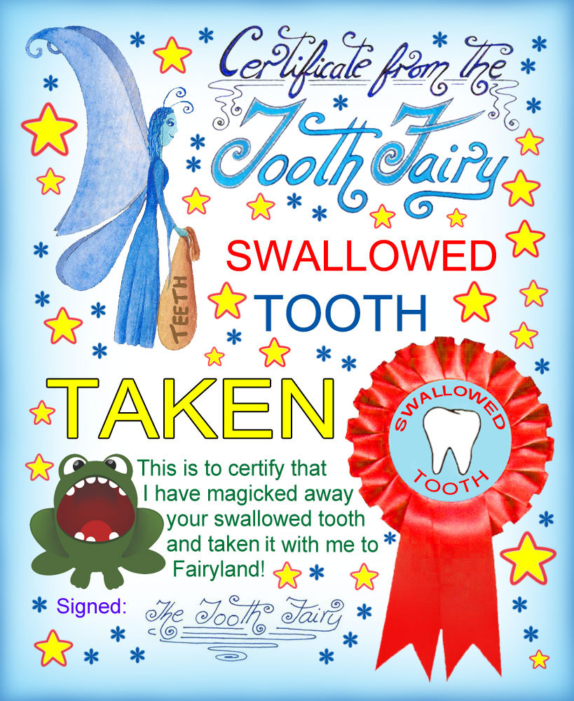 A certificate to let your child know the Tooth Fairy has picked up his/her swallowed tooth.