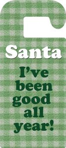 Printable Christmas door hanger telling Santa you've been good all year