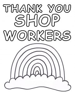 A printable rainbow poster for kids to colour in to say thank you to shop workers