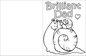 A printable card for kids to colour in depicting a dad and child snail and with the message, Brilliant Dad